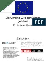 Die Ukraine wird zur Europa gehören