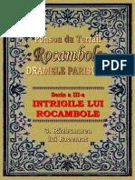 Ponson Du Terrail - Rocambole 3 - Intrigile Lui Rocambole 3 - Razbunarea Lui Baccarat