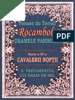Ponson Du Terrail - Rocambole 4 - Cavalerii Noptii 3 - Testamentul Lui Grain de Sel