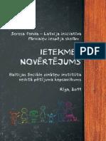 """SFL iniciatīvas """"Pāmaiņu iespējas skolām"""" ietekmes novērtējums - 2011"""