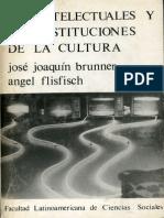 Jose Joaquin Brunner - Los Intelectuales y Las Instituciones de La Cultura