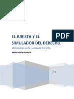 El Jurista y El Simulador Del Derecho. Natalia Rios Duncan