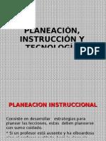 PLANEACIÓN, INSTRUCCIÓN Y TECNOLOGÍA