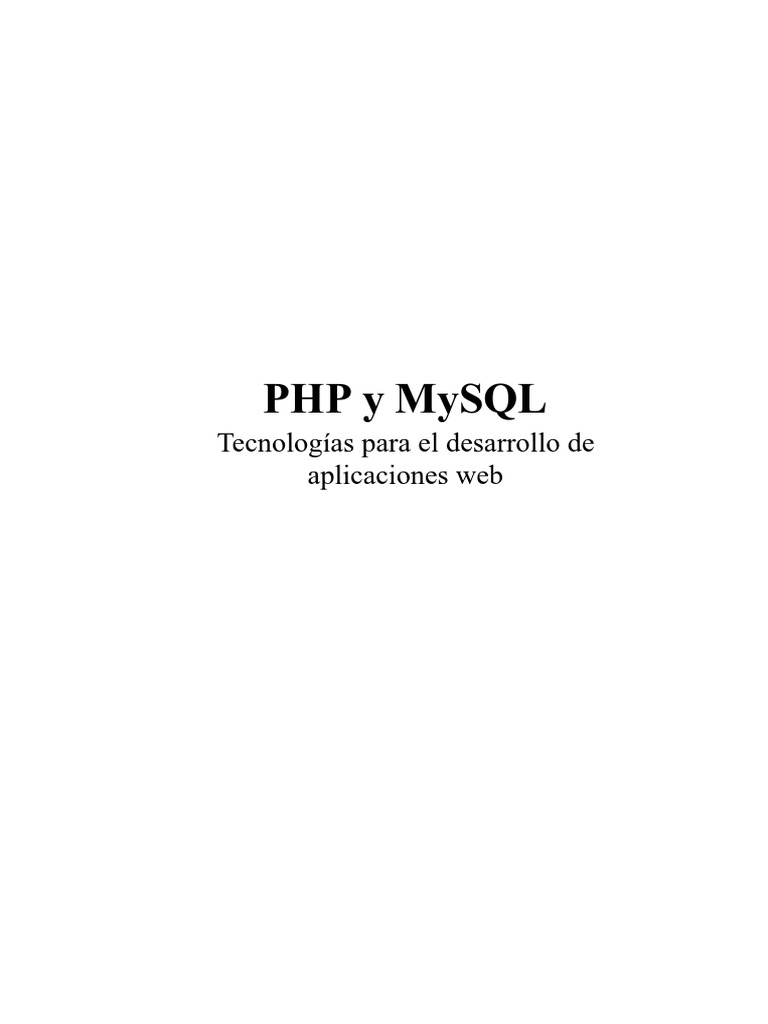 PHP y MySQL Tecnología para el desarrollo de aplicaciones web.