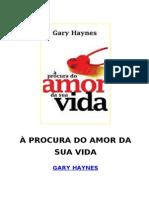 Gary Haynes - À Procura do Amor da Sua Vida