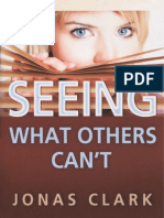 Seeing What Others Can't - Jonas Clark