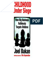 Bakan, Joel - Childhood Under Siege, How Big Business Ruthlessly Targets Children (2011) (No OCR)