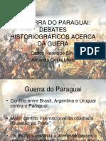A GUERRA DO PARAGUAI DEBATES HISTORIOGRÁFICOS ACERCA DA GUERA