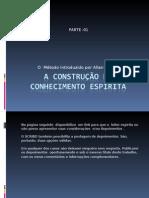 A CONSTRUÇÃO INTERATIVA DO CONHECIMENTO ESPÍRITA