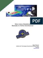 Micro Usina Hidrelétrica - Projeto Piloto Nova Gokula - Instituto Nikola Tesla, Brasil