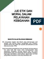 Def 121 Slide Issue Etik Dan Moral Dalam Pelayanan Kebidanan