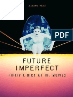 Jason P. Vest-Future Imperfect_ Philip K. Dick at the Movies -Praeger Publishers (2007)