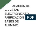 PREPARACION DE TARJETAS ELECTRONICAS Y FABRICACION DE BASES DE ALUMINIO.docx