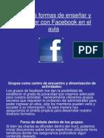 algunasformasdeensearyaprenderconfacebook-120727221807-phpapp02