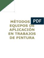 Métodos y equipos de aplicación