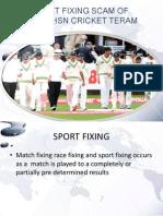 Sport Fixing Scam of Pakisthsn Cricket Teram
