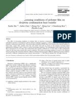 Influence of processing conditions of polymer film on dropwise condensation heat transfer Xuehu Ma a,*, Jiabin Chen a, Dunqi Xu a, Jifang Lin a, Chunsheng Ren
