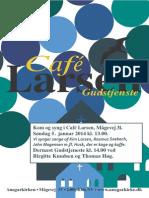 Café Larsen og Gudstjeneste 05 januar 2014
