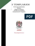 Declaración de Principios, Misiones, Código de Conducta y Virtudes de la Caballería, Declaración de Fe Templaria