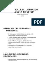 DESARROLLE EL  LIDERAZGO QUE ESTÁ  EN USTED