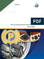 Freio de estacionamento eletromecânico Passat 2006
