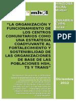 LA ORGANIZACIÓN Y FUNCIONAMIENTO DE LOS CENTROS COMUNITARIOS COMO UNA ESTRATEGIA COADYUVANTE AL FORTALECIMIENTO Y SOSTENIBILIDAD DE LAS ORGANIZACIONES DE BASE DE LAS POBLACIONES HSH, TS Y TRANS