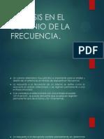 ANÁLISIS EN EL DOMINIO DE LA FRECUENCIA