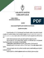 COMISIA JURIDICĂ, DE DISCIPLINĂ ŞI IMUNITĂŢI - RAPORT asupra propunerii legislative pentru amnistierea unor infracţiuni şi graţierea unor pedepse (Bucureşti, 09.12.2013)
