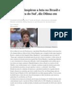 Mandela 'inspirou a luta no Brasil e na América do Sul', diz Dilma em tributo