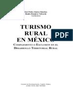 Turismo Rural en México, complemento o exclusión en el desarrollo territorial rural. Juárez, José.,Ramírez, Benito. 2011