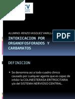 Intoxicacion Por Organofosforado-carbamatos (Renzo Vasquez Varillas)