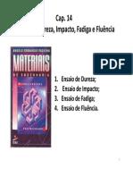 Cap 14 - Ensaios de Dureza, Impacto, Fadiga e Fluência