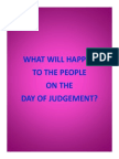 WHAT WILL HAPPEN TO THE PEOPLE ON THE DAY OF JUDGEMENT?