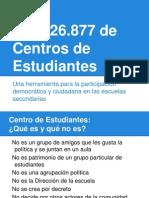 AULA XXI - Acerca de los Centros de estudiantes - Ley 26.877 mod.pptx