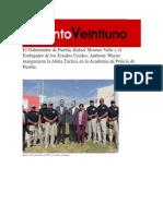 10-12-2013 Acento Veintiuno - El Gobernador de Puebla, Rafael Moreno Valle y el Embajador de los Estados Unidos, Anthony Wayne inauguraron la Aldea Táctica en la Academia de Policía de Puebla