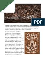 o Istorie a Cafelei