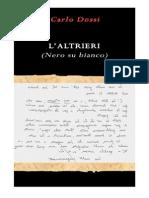Carlo Dossi - L'Altrieri. Nero Su Bianco