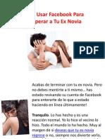 Cómo Usar Facebook Para Recuperar a Tu Ex Novia