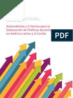 Antecedentes ycriterios para la elaboración de políticas docentes en AL y el Caribe (UNESCO, 2012)