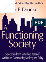 Peter Drucker a Functioning Society Selections From Sixty-Five Years of Writing on Community, Society, And Polity 2002