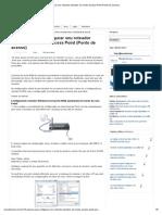 13 Passos Para Configurar Seu Roteador Wireless Em Modo Access Point (Ponto de Acesso)