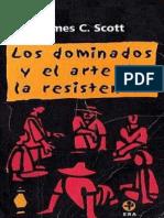 Los Dominados y El Arte de La Resistencia - JAMES C. SCOTT