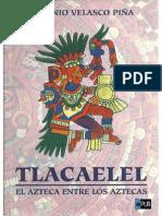 Tlacaelel El Azteca Entre Los Aztecas Antonio Velasco Pina