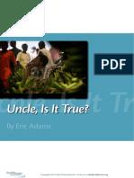 Uncle is it true