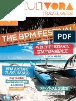 The BPM Festival 2014 / Cultivora Travel Guide