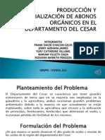 produccionycomercializaciondeabonosorganicoseneldepartamentodelcesar-121206162002-phpapp02.pptx