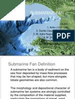 Presentasi Submarine Fan, tugas sedimentologi semeseter 4