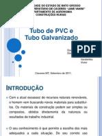 Tubo de PVC e Galvanizado
