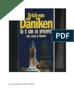 Erich Von Daniken - Da Li Sam Se Prevario