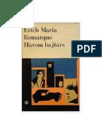 Erich Maria Remarque - Harom Bajtars